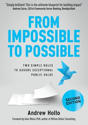 From Impossible to Possible: Two simple rules to assure exceptional public value - Hollo, Andrew