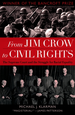 From Jim Crow to Civil Rights: The Supreme Court and the Struggle for Racial Equality - Klarman, Michael J