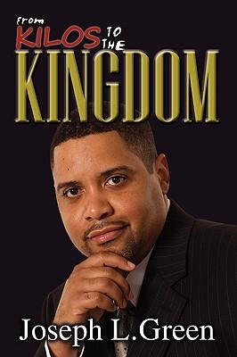 From Kilos to the Kingdom - Green, Joseph L