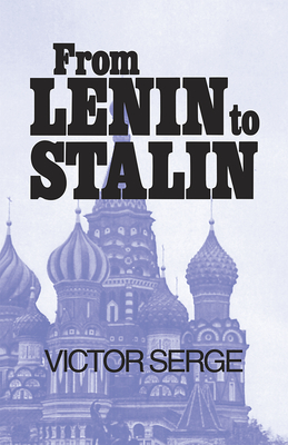 From Lenin to Stalin - Serge, Victor