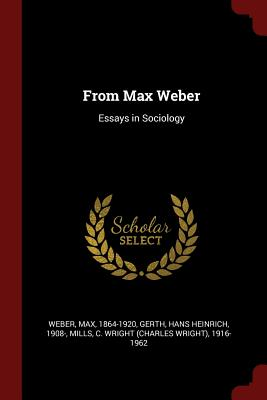 From Max Weber: Essays in Sociology - Weber, Max