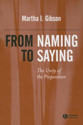 From Naming to Saying: The Unity of the Preposition - Gibson, Martha I