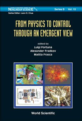 From Physics to Control Through an Emergent View - Fortuna, Luigi (Editor), and Fradkov, Alexander (Editor), and Frasca, Mattia (Editor)