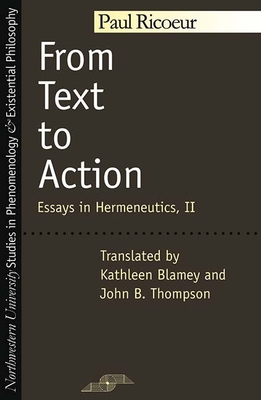 From Text to Action - Ricoeur, Paul, and Blamey, Kathleen (Translated by), and Thompson, John B (Translated by)