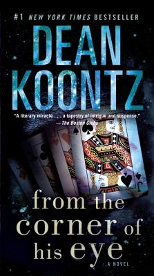 From the Corner of His Eye - Koontz, Dean