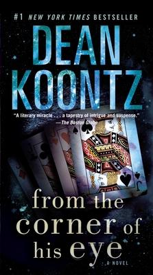From the Corner of His Eye - Koontz, Dean R