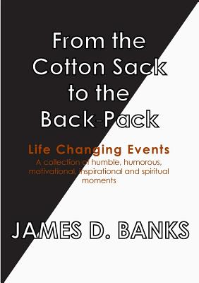 From the Cotton Sack to the Back Pack - Banks, James D