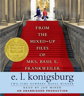 From the Mixed-Up Files of Mrs. Basil E. Frankweiler - Konigsburg, E L, and Miner, Jan (Read by)