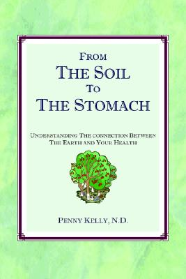 From the Soil to the Stomach - Kelly, Penny