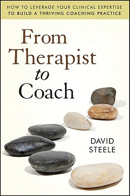 From Therapist to Coach - Steele, David