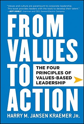 From Values to Action: The Four Principles of Values-Based Leadership - Kraemer, Harry M.