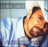From Where I Am - Chris Gray