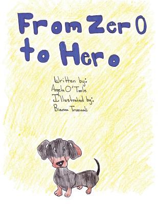 From Zero to Hero - O'Toole, Angela T