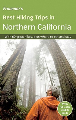 Frommer's Best Hiking Trips in Northern California - McKinney, John