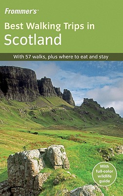 Frommer's Best Walking Trips in Scotland - Martin, Felicity, and Hutchison, Colin, and Thorne, Patrick