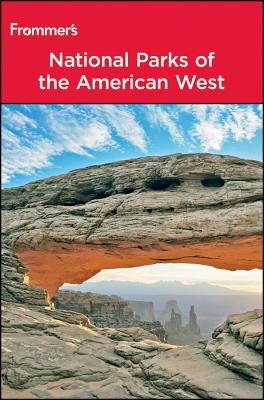 Frommer's National Parks of the American West - Laine, Don, and Laine, Barbara