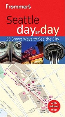 Frommer's Seattle Day by Day - Taylor, Beth E., L.D, C.N.S