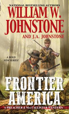 Frontier America - Johnstone, William W, and Johnstone, J A