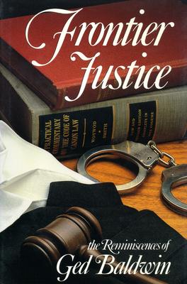 Frontier Justice - Baldwin, Ged