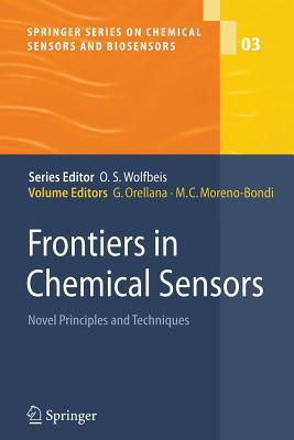 Frontiers in Chemical Sensors: Novel Principles and Techniques - Orellana, Guillermo (Editor), and Moreno-Bondi, Maria Cruz (Editor)