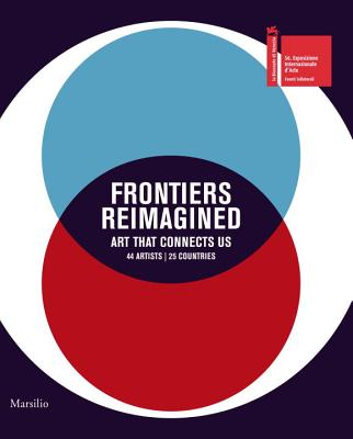 Frontiers Reimagined: Art That Connects Us - Tagore, Sundaram, and Kwint, Marius