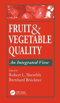 Fruit and Vegetable Quality - Shewfelt, Robert L (Editor)