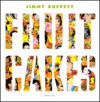 Fruitcakes - Jimmy Buffett