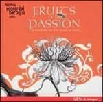 Fruits de la Passion: Festival Montréal Baroque 2005