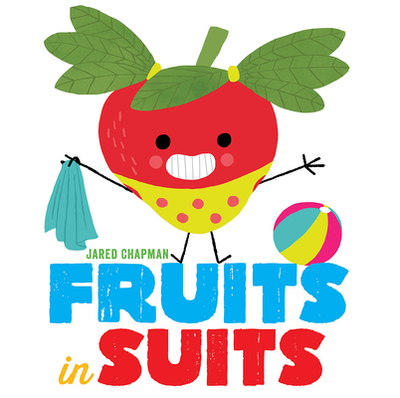 Fruits in Suits - Chapman, Jared