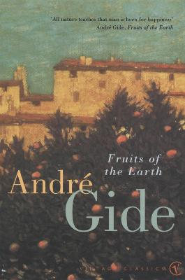 Fruits of the Earth - Gide, Andre