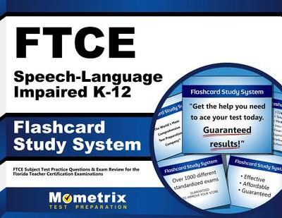 Ftce Speech-Language Impaired K-12 Flashcard Study System: Ftce Subject Test Practice Questions & Exam Review for the Florida Teacher Certification Examinations -