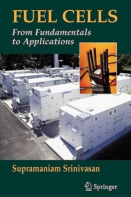 Fuel Cells: From Fundamentals to Applications - Srinivasan, Supramaniam