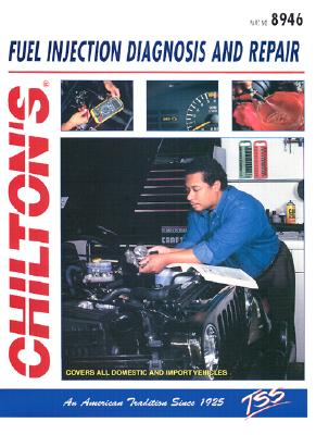 Fuel Injection Diagnosis and Repair - Chilton Automotive Books, and The Nichols/Chilton, and Chilton