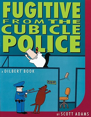 Fugitive from the Cubicle Police - Adams, Scott (Introduction by)