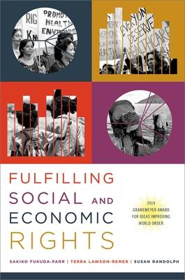 Fulfilling Social and Economic Rights - Fukuda-Parr, Sakiko, and Lawson-Remer, Terra, and Randolph, Susan
