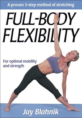 Full-Body Flexibility - Blahnik, Jay