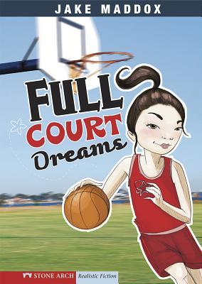 Full Court Dreams - Maddox, Jake
