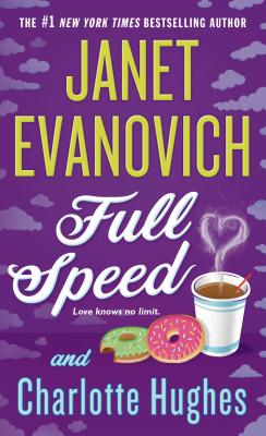 Full Speed - Evanovich, Janet, and Hughes, Charlotte