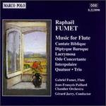 Fumet: Music for Flute - Benoit Fromanger (flute); Désiré N'kaoua (piano); Gabriel Fumet (flute); Gérard Caussé (viola); Hubert de Villele (flute);...