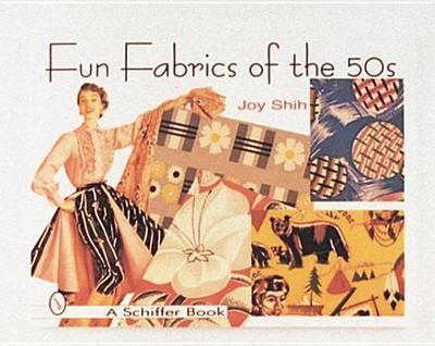 Fun Fabrics of the '50s - Shih, Joy