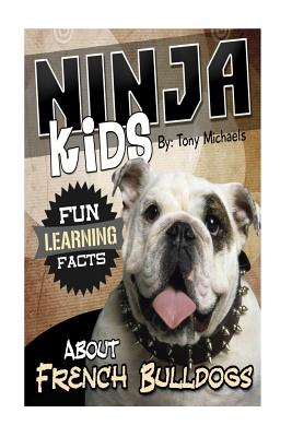 Fun Learning Facts about French Bulldogs: Illustrated Fun Learning for Kids - Michaels, Tony