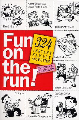 Fun on the Run!: 324 Instant Family Activities - Copeland, Cynthia L