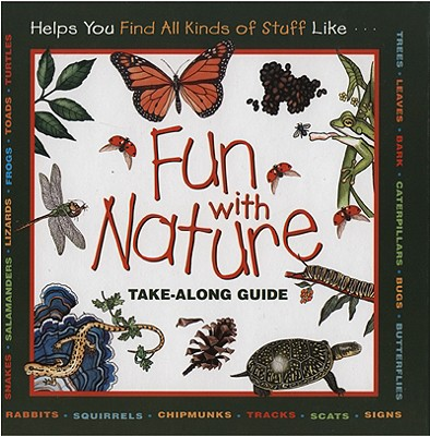 Fun with Nature: Take Along Guide - Boring, Mel, and Burns, Diane, and Dendy, Leslie