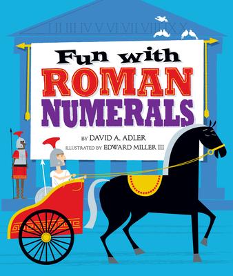Fun with Roman Numerals - Adler, David A