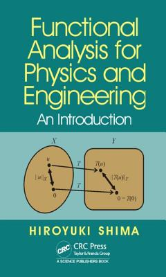 Functional Analysis for Physics and Engineering: An Introduction - Shima, Hiroyuki