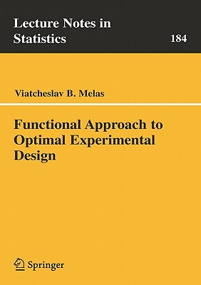 Functional Approach to Optimal Experimental Design - Melas, Viatcheslav B