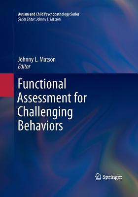 Functional Assessment for Challenging Behaviors - Matson, Johnny L, PhD (Editor)