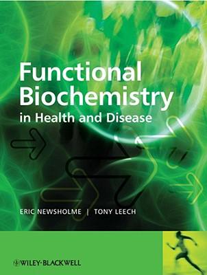 Functional Biochemistry in Health and Disease - Newsholme, Eric