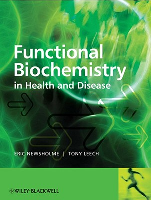 Functional Biochemistry in Health and Disease - Newsholme, Eric, and Leech, Anthony
