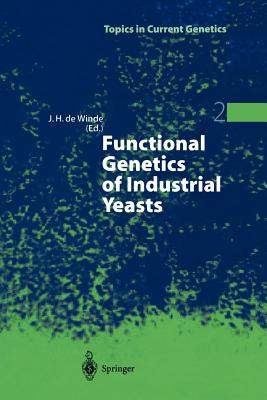 Functional Genetics of Industrial Yeasts - Winde, Johannes H. De (Editor)